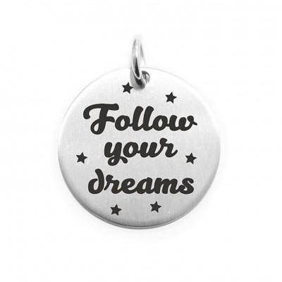 Pendente Moneta Personalizzata In Acciaio Follow Your Dreams